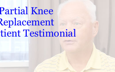 Partial Knee Replacement (Makoplasty) Patient Testimonial