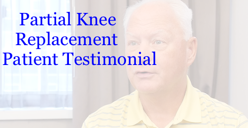 robotic partial knee replacement patient testimonial