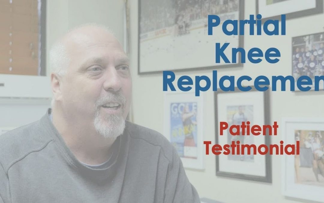 Partial Knee Replacement Patient Review