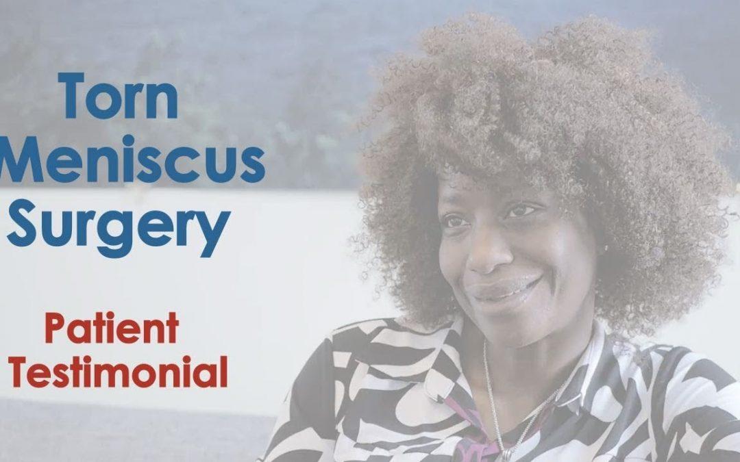 Torn Meniscus Repair Patient Testimonial