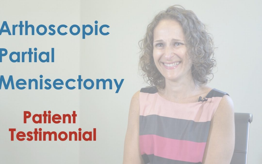 Arthroscopic Partial Meniscectomy Testimonial