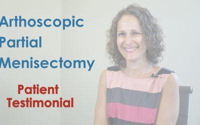 Arthroscopic Partial Meniscectomy Testimonial